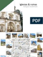 Iglesias & Ruinas - Antigua Guatemala