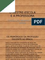 o Mestre Escola - A EDUCAÇÃO NO PERIODO COLONIAL, E COMO SURGE A ESCOLAS NORMAIS