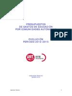 Presupuestos de Gastos en Educación Por Comunidades Autónomas. Evolución Periodo 2012-2015