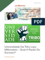 Universidade Da Tribo Lazy Millionaires – Qual A Razão Do Sucesso?
