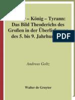 Goltz, Andreas-Barbar - König - Tyrann_ Das Bild Theoderichs Des Grossen in Der Überlieferung Des 5. Bis 9. Jahrhunderts-Walter de Gruyter (2007)