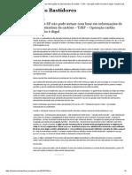 Fisco de SP não pode autuar com base em informações de administradora de cartões – TJSP.pdf