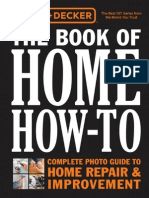 Black & Decker the Book of Home How to - The Complete Photo Guide to Home Repair & Improvement