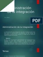 4 Administración de La Integración