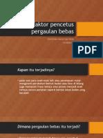 Faktoyr-faktor Pencetus Pergaulan Bebas