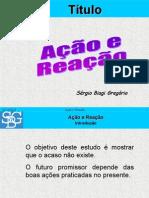 Acao e Reacao