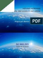 Fique por dentro das novas ISO 9001:2015, ISO 14001:2015 e ISO 45001 (de Segurança e Saúde)