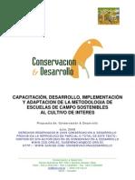 CAPACITACIÓN, DESARROLLO, IMPLEMENTACIÓN Y ADAPTACION DE LA METODOLOGIA DE ESCUELAS DE CAMPO SOSTENIBLE 2008