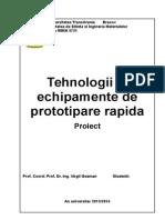 PROIECT Teh.si Echip.de Prototipare Rapida