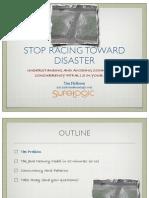 Racing Toward Disaster