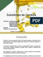 Substitutos de Gordura - Quimica de Alimentos