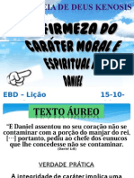 A Firmeza Do Caráter Mora e Espiritual de Daniel - Para Projeção