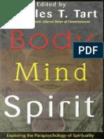 Charles Tart - Body Mind Spirit - Exploring the Parapsychology of Spirituality