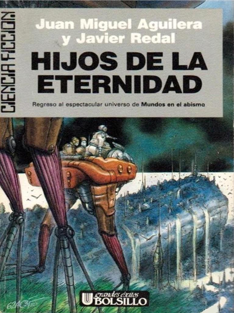 Hijos de La Eternidad - Juan Miguel Aguilera y Javier R