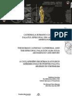 Catedrala romano-catolică şi palatul episcopal din Alba Iulia. Arheologie şi istorie. Catalog de expoziţie