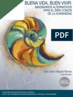Gian Carlo Delgado Ramos (Coord.) - Buena Vida, BuenVivir. Imaginarios Alternativos Para El Bien Comun de La Humanidad