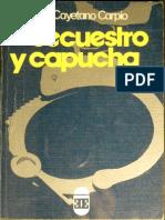Salvador Cayetano Carpio - Secuestro y Capucha 1980