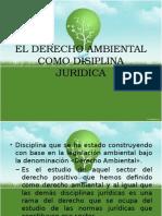 El Derecho Ambiental Como Disiplina Juridica