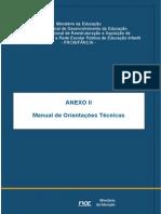 Ministério da Educação Fundo Nacional de Desenvolvimento da Educação Programa Nacional de Reestruturação e Aquisição de Equipamentos para a Rede Escolar Pública de Educação Infantil - PROINFÂNCIA -
