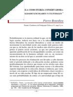 Bordieu, P. (1986), La Escuela Como Fuerza Conservadora Desigualdades Escolares y Culturales, En P. de Leonardo La Nueva Sociología de La Educación. México. El Caballito.