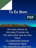 Tu És Bom