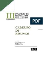 Caderno de Resumos Do III Colóquio de Pesquisa Em Andamento. 2014.