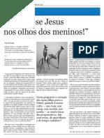 'Acenda-se Jesus nos olhos dos meninos'