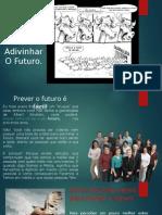 Prevendo o Seu Futuro