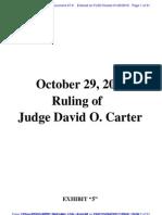 """RIVERNIDER v U.S. BANK - 47.6 - # 6 Exhibit """"5"""" Oct. 29, 2009 Order of Judge Carter, U.S. District Court, Central District of CA, Southern Division - Gov.uscourts.flsd.342089.47.6"""