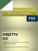 Proceso Productivo Del Oro