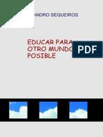 EDUCAR PARA OTRO MUNDO ES POSIBLE - LEANDRO SEQUEIROS