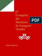 El Evangelio Del Monstruo de Espagueti v - Bobby Henderson