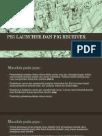 Pig Launcher Dan Pig Receiver Agin 121411003