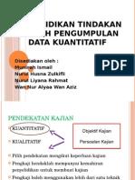 Penyelidikan Tindakan Kaedah Pengumpulan Data Kuantitatif