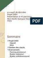 Entrepôt de Données - Projet DWH - Présentation à Mi-parcours (1)