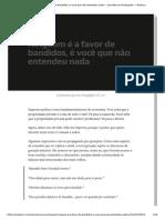 Ninguém é a Favor de Bandidos, é Você Que Não Entendeu Nada — Opiniões Em Português — Medium