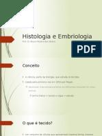 Histologia Embriologia - Aula 1,2,3.
