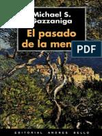 Michael S. Gazzaniga - El pasado de la mente.pdf