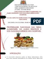 Propriedades Funcionais Das Fibras Alimentares, Do Amido Resistente e Dos Oligossacarídeos Não Digeríveis.