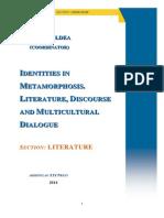 IIDENTIITIIESS IIN METAMORPPHOSSIISS.. LIITERATURE,, DIISSCOURSSE AND MULTIICULTURAL DIIALOGUE