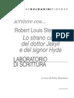 Scrivere Con Robert Louis Stevenson. Lo Strano Caso Del Dottor Jekyll e Del Signor Hyde. Laboratorio Di Scrittura