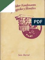 Kaufmann, Walter - Tragedia y Filosofia Ed. Seix Barral 1978
