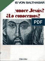 Balthasar Hans Urs Von - Nos Conoce Jesus - Lo Conocemos