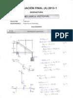Evaluacion Final de Mecanica Vectorial 2013-1 a - Solucionario