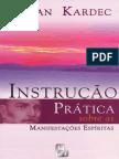 Instruções Práticas Sobre as Manifestações Espíritas - Allan Kardec