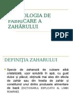 TEHNOLOGIA DE FABRICARE A ZAHARULUI