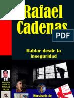 HABLAR DESDE LA INSEGURIDAD, POR RAFAEL CADENAS