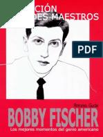 Bobby Fischer. Los Mejores Mome - Antonio Gude