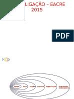 CASAL LIGACAO - EACRE 2015.pptx