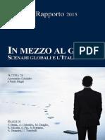 In Mezzo Al Guado. Scenari Globali e L'Italia. Rapporto Ispi 2015